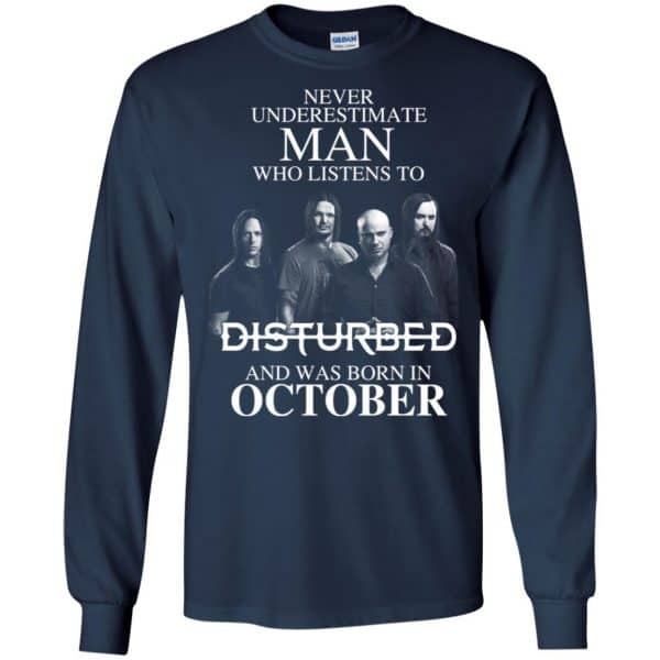 Never Underestimate Man Who Listens To Disturbed And Was Born In October T-Shirts, Hoodie, Tank Apparel 8