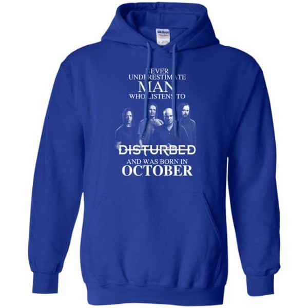 Never Underestimate Man Who Listens To Disturbed And Was Born In October T-Shirts, Hoodie, Tank Apparel 12