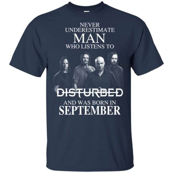 Never Underestimate Man Who Listens To Disturbed And Was Born In September T-Shirts, Hoodie, Tank Apparel 5