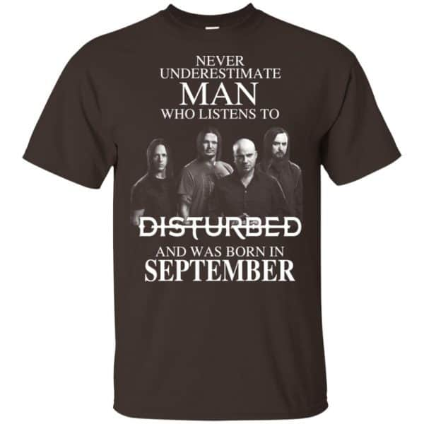 Never Underestimate Man Who Listens To Disturbed And Was Born In September T-Shirts, Hoodie, Tank Apparel 6