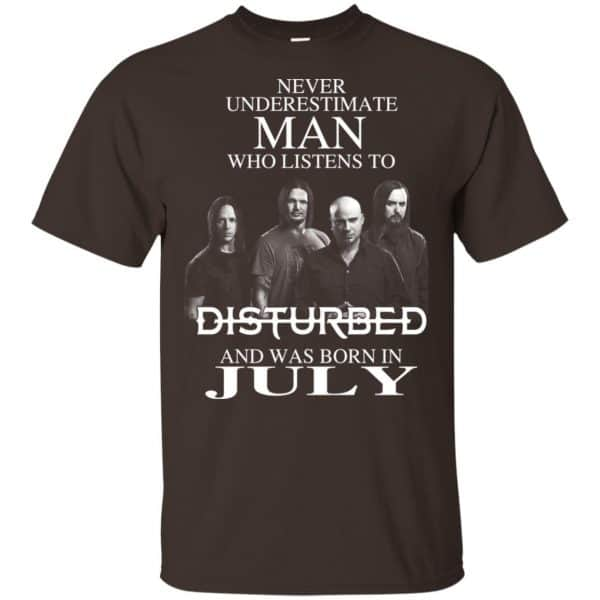 Never Underestimate Man Who Listens To Disturbed And Was Born In July T-Shirts, Hoodie, Tank Apparel 6