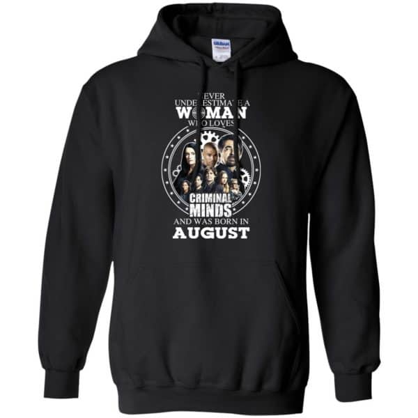 Never Underestimate A Woman Who Loves Criminal Minds And Was Born In August T-Shirts, Hoodie, Tank Apparel 7
