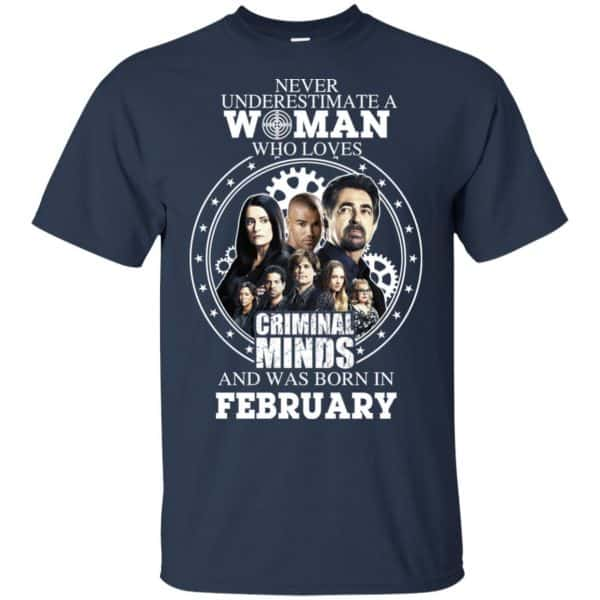 Never Underestimate A Woman Who Loves Criminal Minds And Was Born In February T-Shirts, Hoodie, Tank Apparel 6