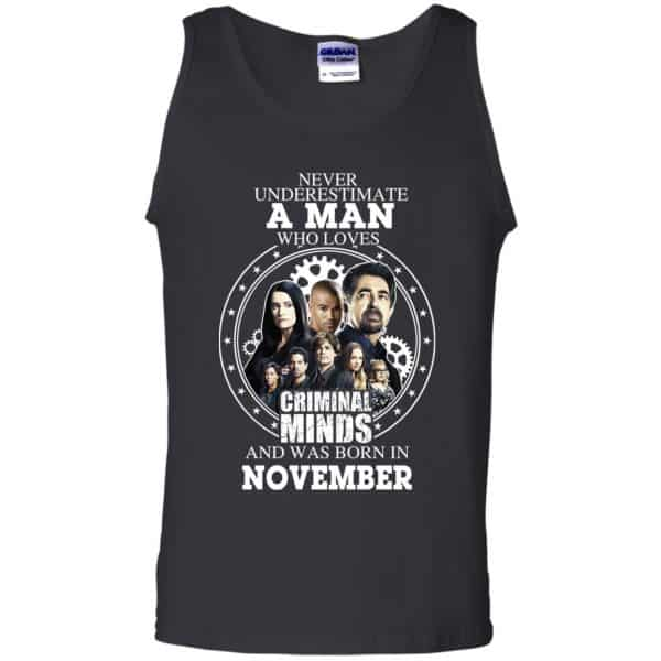 A Man Who Loves Criminal Minds And Was Born In November T-Shirts, Hoodie, Tank Apparel