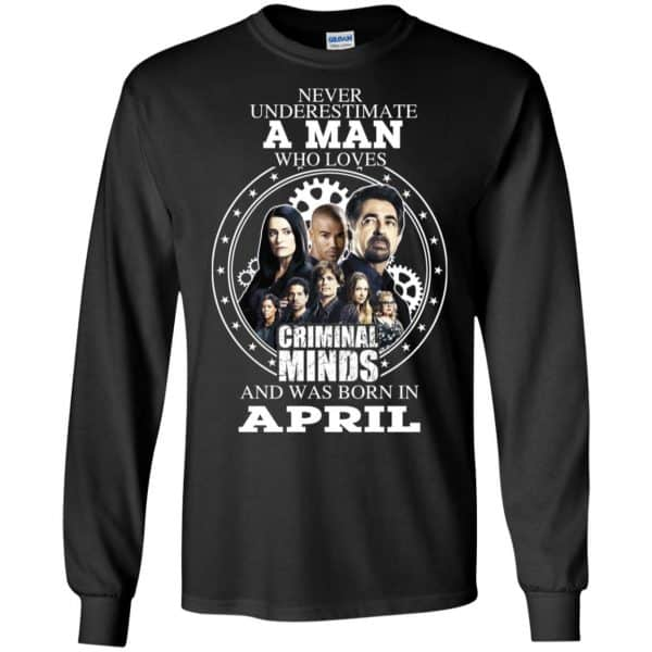 A Man Who Loves Criminal Minds And Was Born In April T-Shirts, Hoodie, Tank Apparel