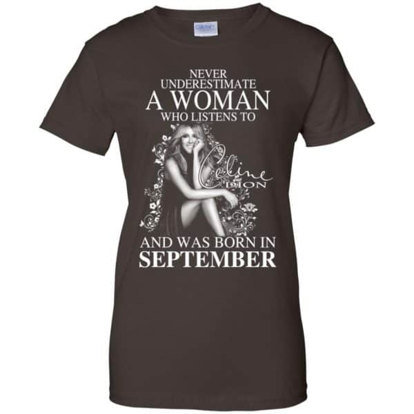Never Underestimate A Woman Who Listens To Céline Dion And Was Born In September T-Shirts, Hoodie, Tank
