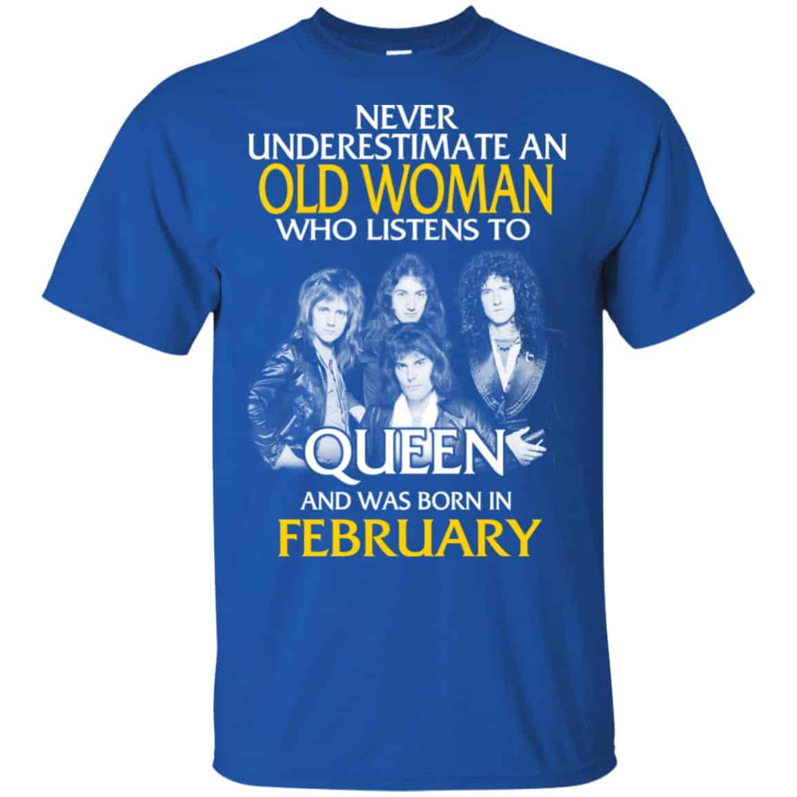 2344b7539 An Old Woman Who Listens To Queen And Was Born In February T-Shirts,  Hoodie, Tank