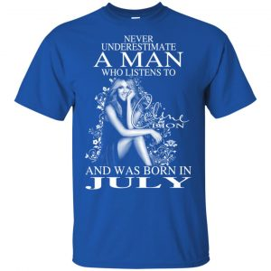 A Man Who Listens To Céline Dion And Was Born In July T-Shirts, Hoodie, Tank Animals Dog Cat 2
