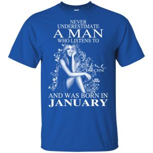 A Man Who Listens To Céline Dion And Was Born In January T-Shirts, Hoodie, Tank Animals Dog Cat