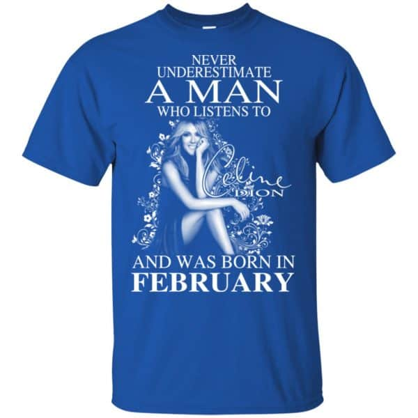 A Man Who Listens To Céline Dion And Was Born In February T-Shirts, Hoodie, Tank Animals Dog Cat 4