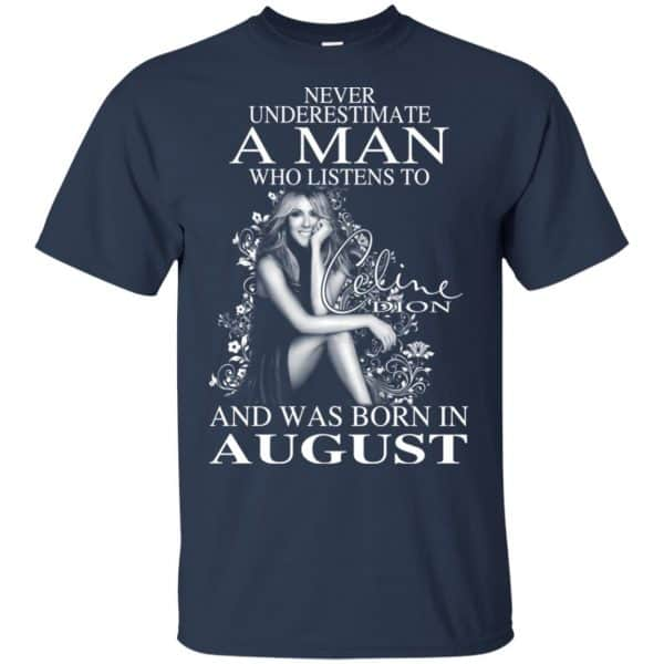 A Man Who Listens To Céline Dion And Was Born In August T-Shirts, Hoodie, Tank Animals Dog Cat 5
