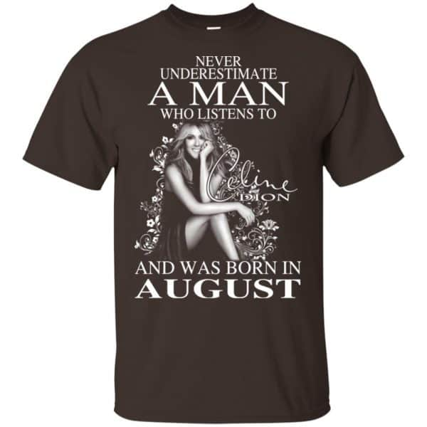 A Man Who Listens To Céline Dion And Was Born In August T-Shirts, Hoodie, Tank Animals Dog Cat 6