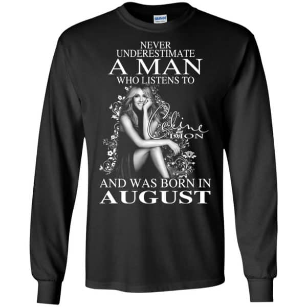 A Man Who Listens To Céline Dion And Was Born In August T-Shirts, Hoodie, Tank Animals Dog Cat 7