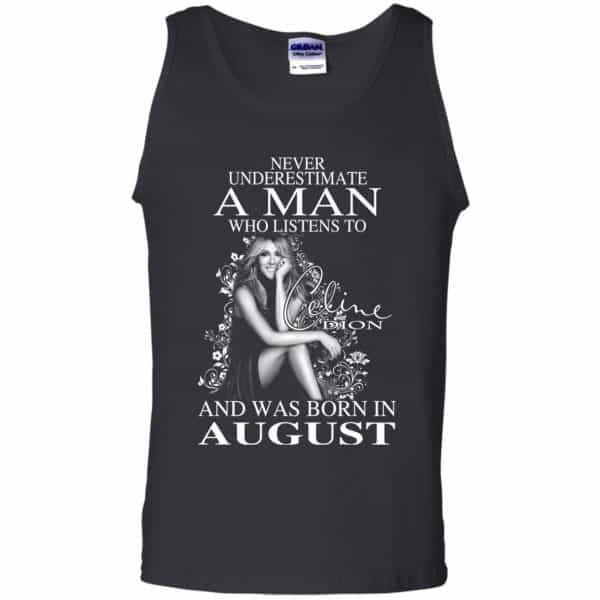 A Man Who Listens To Céline Dion And Was Born In August T-Shirts, Hoodie, Tank Animals Dog Cat 13