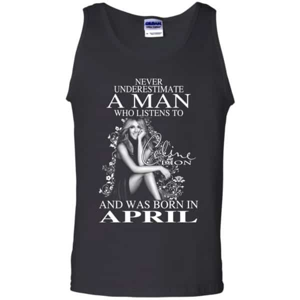 A Man Who Listens To Céline Dion And Was Born In April T-Shirts, Hoodie, Tank Animals Dog Cat 13