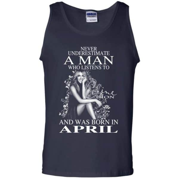 A Man Who Listens To Céline Dion And Was Born In April T-Shirts, Hoodie, Tank Animals Dog Cat 14