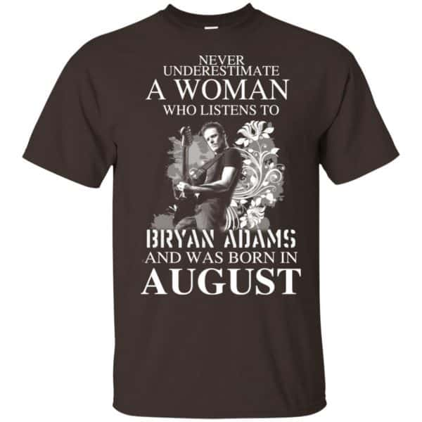 Never Underestimate A Woman Who Listens To Bryan Adams And Was Born In August T-Shirts, Hoodie, Tank Animals Dog Cat 4
