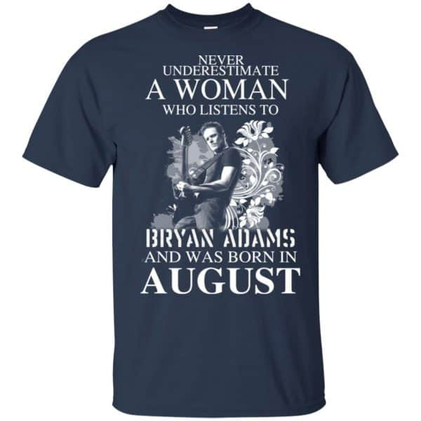 Never Underestimate A Woman Who Listens To Bryan Adams And Was Born In August T-Shirts, Hoodie, Tank Animals Dog Cat 6