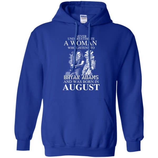 Never Underestimate A Woman Who Listens To Bryan Adams And Was Born In August T-Shirts, Hoodie, Tank Animals Dog Cat 10