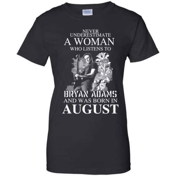 Never Underestimate A Woman Who Listens To Bryan Adams And Was Born In August T-Shirts, Hoodie, Tank Animals Dog Cat 11