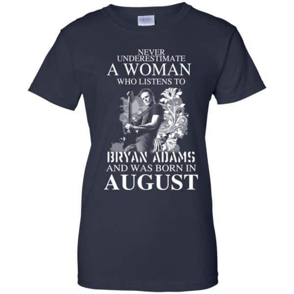 Never Underestimate A Woman Who Listens To Bryan Adams And Was Born In August T-Shirts, Hoodie, Tank Animals Dog Cat 13
