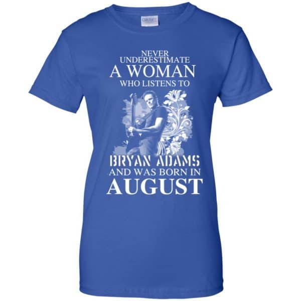Never Underestimate A Woman Who Listens To Bryan Adams And Was Born In August T-Shirts, Hoodie, Tank Animals Dog Cat 14