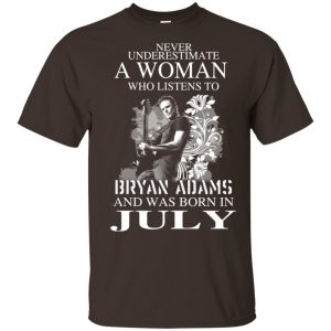 Never Underestimate A Woman Who Listens To Bryan Adams And Was Born In July T-Shirts, Hoodie, Tank Animals Dog Cat 2