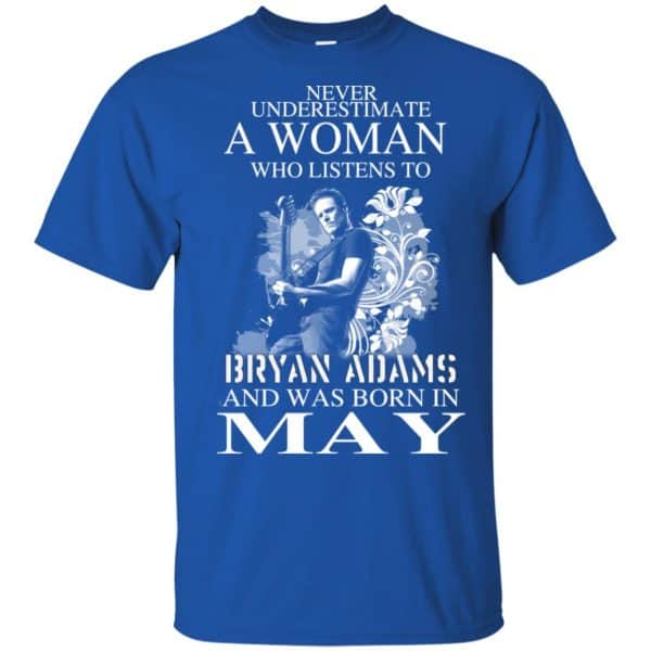 Never Underestimate A Woman Who Listens To Bryan Adams And Was Born In May T-Shirts, Hoodie, Tank Animals Dog Cat 5