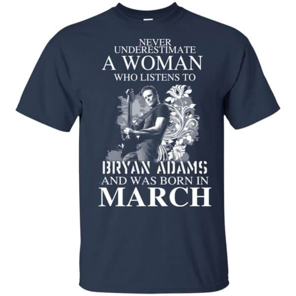 Never Underestimate A Woman Who Listens To Bryan Adams And Was Born In March T-Shirts, Hoodie, Tank Animals Dog Cat 6