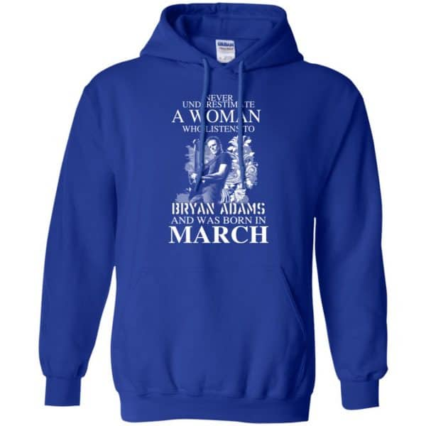 Never Underestimate A Woman Who Listens To Bryan Adams And Was Born In March T-Shirts, Hoodie, Tank Animals Dog Cat 10