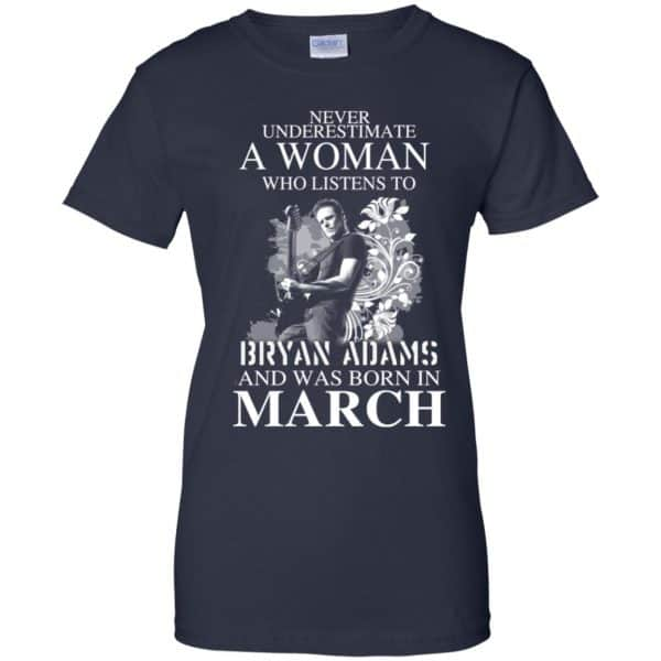 Never Underestimate A Woman Who Listens To Bryan Adams And Was Born In March T-Shirts, Hoodie, Tank Animals Dog Cat 13