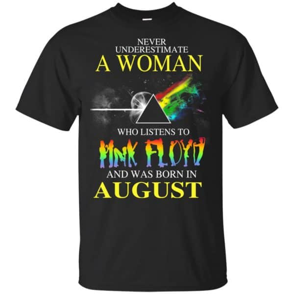 A Woman Who Listens To Pink Floyd And Was Born In August T-Shirts, Hoodie, Tank Animals Dog Cat 3