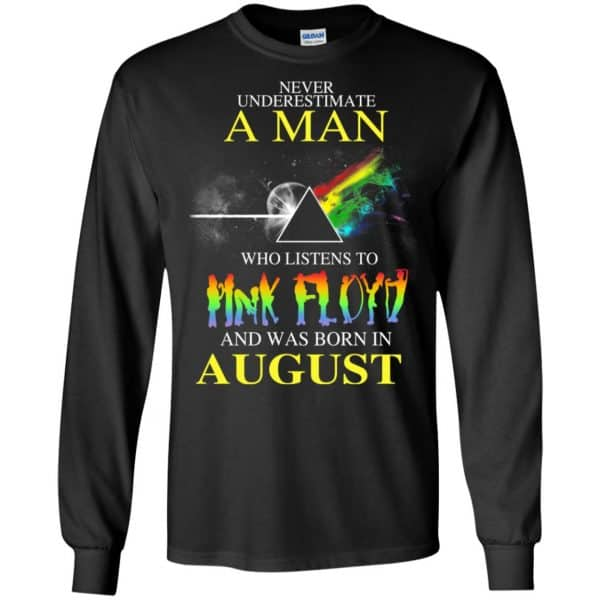 Never Underestimate A Man Who Listens To Pink Floyd And Was Born In August T-Shirts, Hoodie, Tank Animals Dog Cat 7