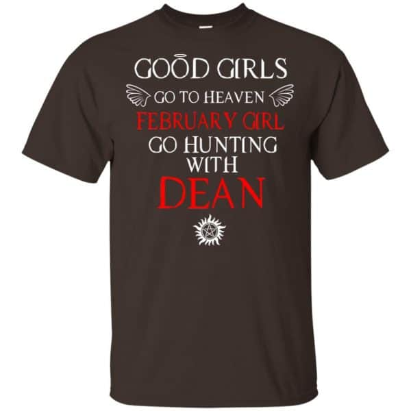 Supernatural: Good Girls Go To Heaven February Girl Go Hunting With Dean T-Shirts, Hoodie, Tank