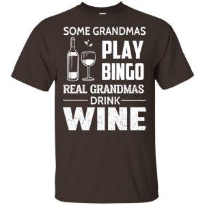 Some Grandmas Play Bingo Real Grandmas Drink Wine T-Shirts, Hoodie, Tank Animals Dog Cat 2