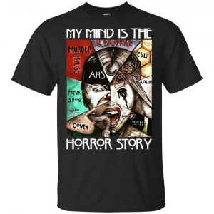 American Horror Story: My Mind Is The Horror Story T-Shirts, Hoodie, Tank