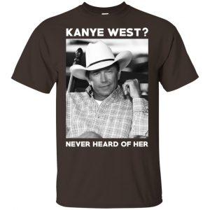 George Strait: Kanye West? Never Heard Of Her – George Strait T-Shirts, Hoodie, Tank Animals Dog Cat 2