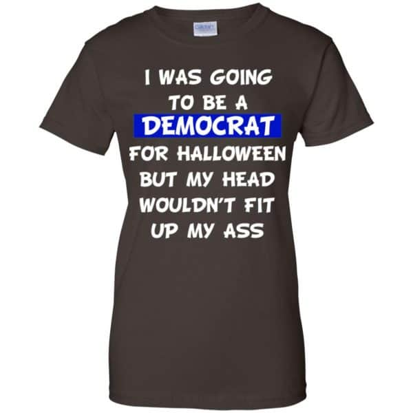I Was Going To Be A Democrat For Halloween But My Head Wouldn't Fit Up My Ass T-Shirts, Hoodie, Tank Animals Dog Cat 12