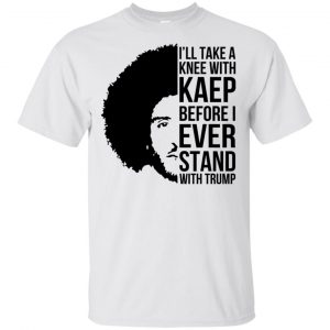 I'll Take A Knee With Kaep Before I Ever Stand With Trump Colin Kaepernick T-Shirts, Hoodie, Tank Animals Dog Cat 2