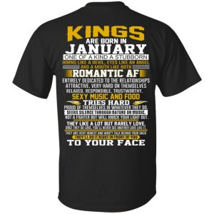 Kings Are Born In January One Of A Kind A Stubborn T-Shirts, Hoodie, Tank Apparel