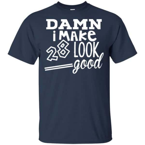 Damn I Make 28 Look Good T-Shirts, Hoodie, Tank Animals Dog Cat 6