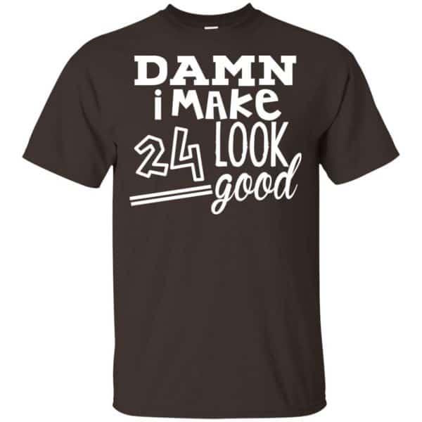 Damn I Make 24 Look Good T-Shirts, Hoodie, Tank Animals Dog Cat 4