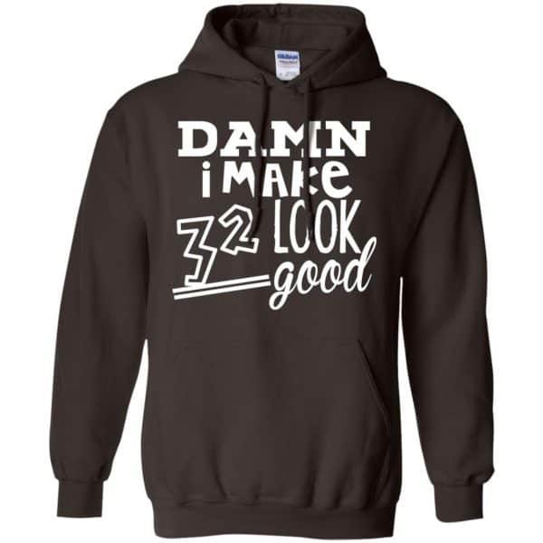 Damn I Make 32 Look Good T-Shirts, Hoodie, Tank Animals Dog Cat 9