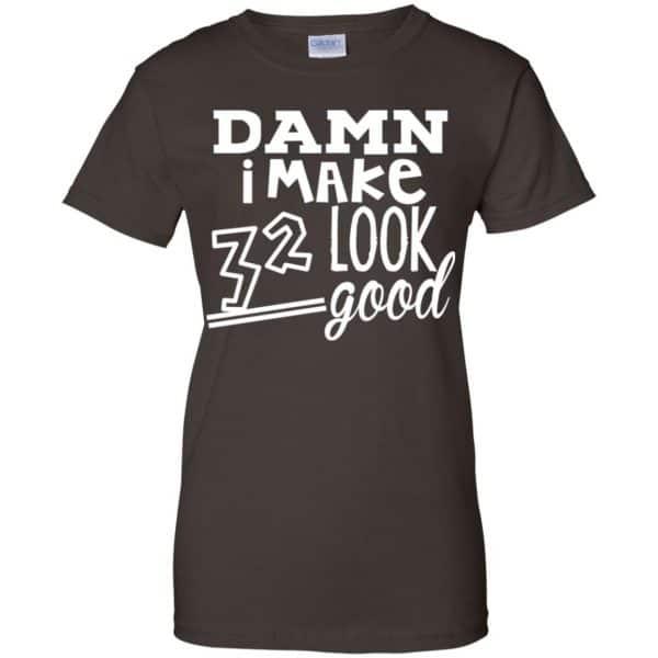 Damn I Make 32 Look Good T-Shirts, Hoodie, Tank Animals Dog Cat 12