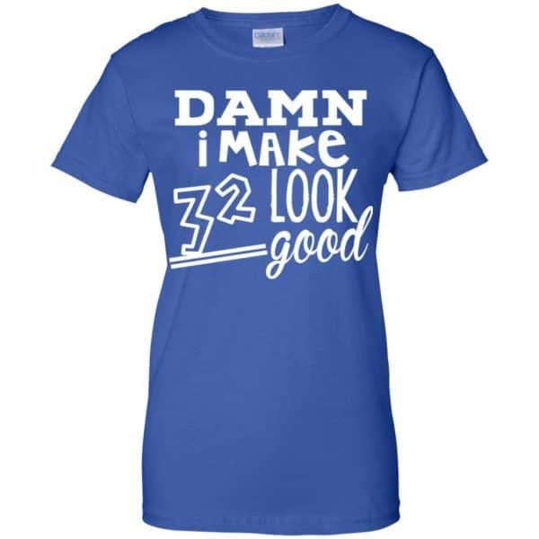 Damn I Make 32 Look Good T-Shirts, Hoodie, Tank Animals Dog Cat 14