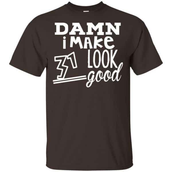 Damn I Make 31 Look Good T-Shirts, Hoodie, Tank Animals Dog Cat 4