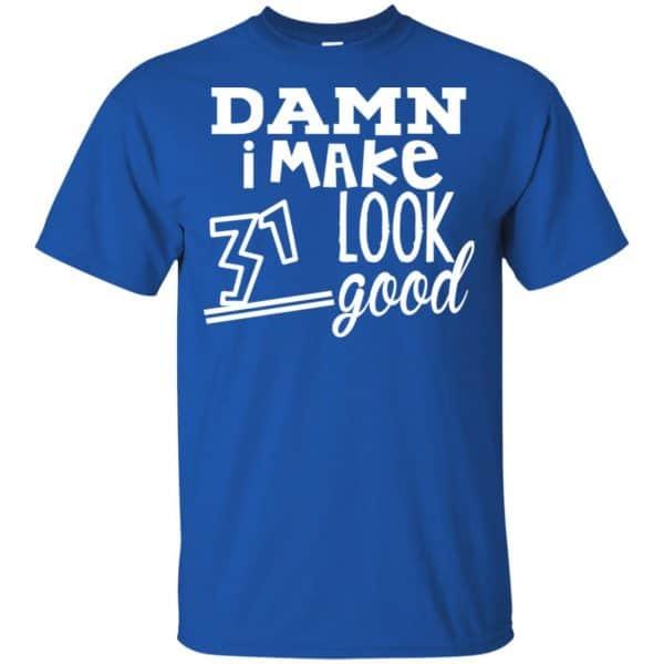 Damn I Make 31 Look Good T-Shirts, Hoodie, Tank Animals Dog Cat 5
