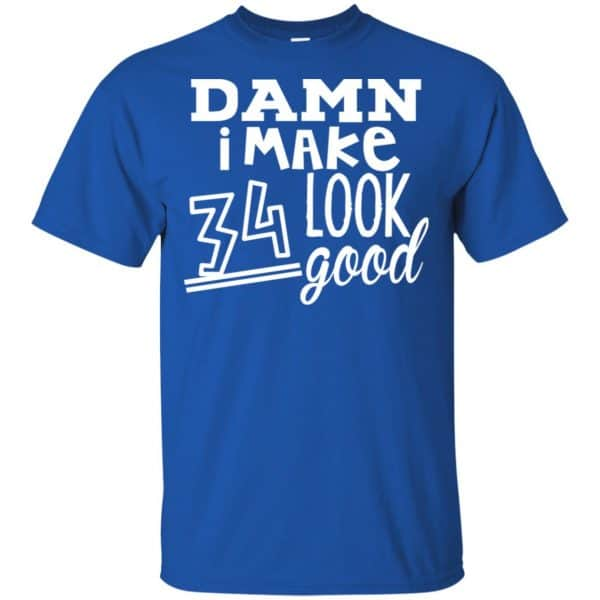 Damn I Make 34 Look Good T-Shirts, Hoodie, Tank Animals Dog Cat 5