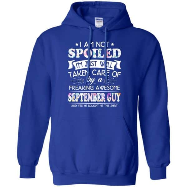 I Am Not Spoiled I'm Just Well Taken Care Of By A Freaking Awesome September Guy T-Shirts, Hoodie, Tank Animals Dog Cat 10
