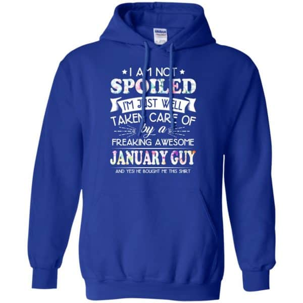 I Am Not Spoiled I'm Just Well Taken Care Of By A Freaking Awesome January Guy T-Shirts, Hoodie, Tank Animals Dog Cat 10